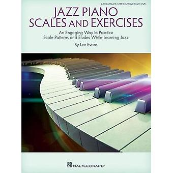 EVANS LEE JAZZ PIANO SCALES AND EXERCISES PIANO BOOK by EVANS LEE JAZ