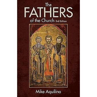 The Fathers of the Church - An Introduction to the First Christian Tea