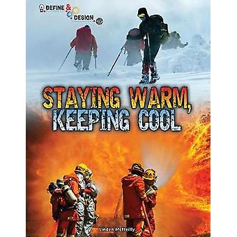 Staying Warm - Keeping Cool by Linden McNeilly - 9781683424512 Book