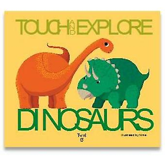 Dinosaurs - Touch and Explore by Ninie - 9782745978943 Book