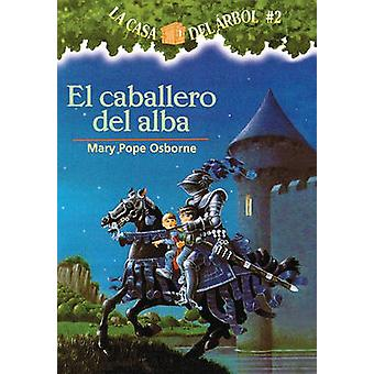 El Caballero del Alba by Mary Pope Osborne - Salvatore Murdocca - Mar