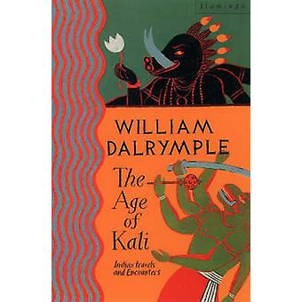 The Age of Kali by William Dalrymple