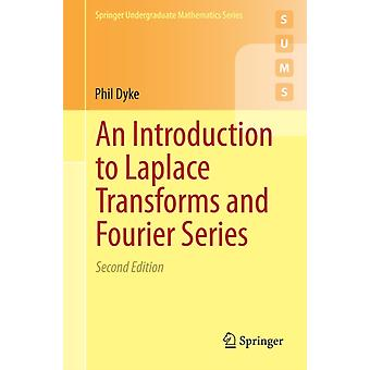 An Introduction to Laplace Transforms and Fourier Series (Springer Undergraduate Mathematics Series) (Paperback) by Dyke Phil