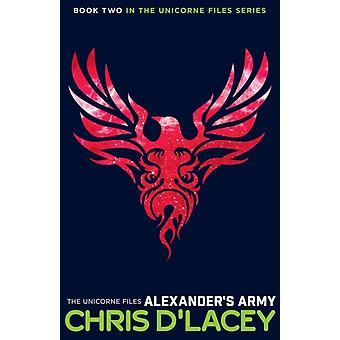 Alexander's Army (The Unicorne Files) (Paperback) by D'Lacey Chris