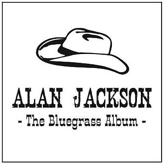 Alan Jackson - Bluegrass Album [CD] USA import