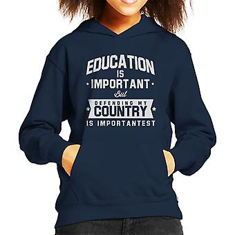 Education Is Important But Defending My Country Is Importantest Kid's Hooded Sweatshirt