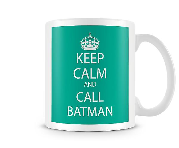 Keep Calm And Call Batman Printed Mug