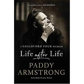 Life After Life - A Guildford Four Memoir by Paddy Armstrong - Mary-El