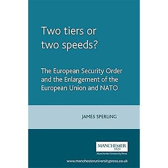 Two Tiers or Two Speeds? - The European Security Order and the Enlarge
