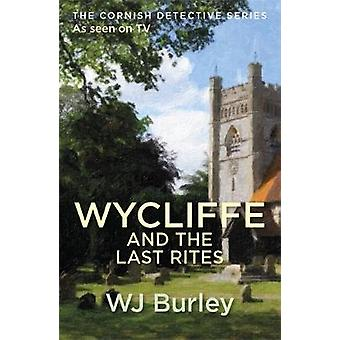 Wycliffe and the Last Rites by W. J. Burley - 9781409174691 Book