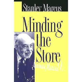 Minding the Store by Stanley Marcus - 9781574411393 Book