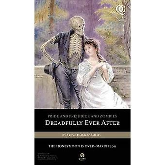 Pride and Prejudice and Zombies - Dreadfully Ever After by Steve Hocke