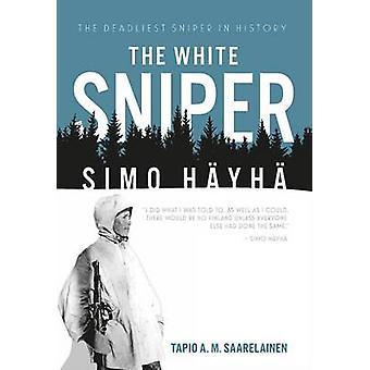 Den vita Sniper - Simo Hayha av Tapio Saarelainen - 9781612004297 bok