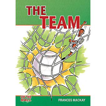 The Team by Frances Mackay - 9781781276990 Book