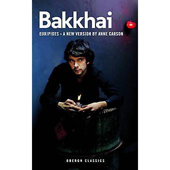 Bakkhai by Anne Carson - 9781783199150 Book