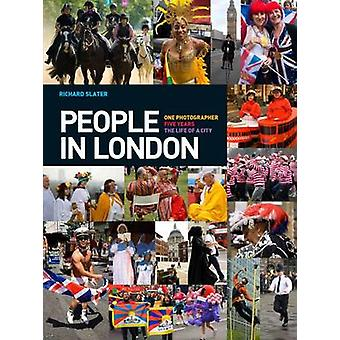 People in London - One Photographer. Five Years. The Life of a City by