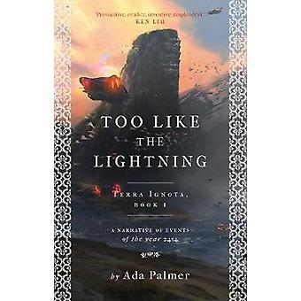 Too Like the Lightning by Ada Palmer - 9781786699480 Book
