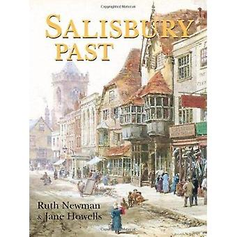 Salisbury Past by Ruth Newman - Jane Howells - 9781860776564 Book