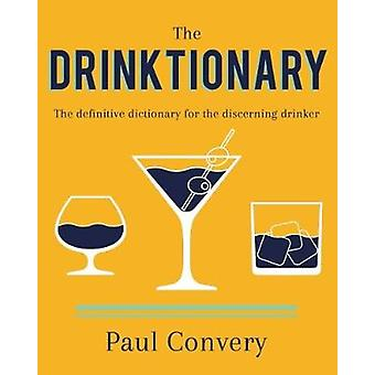 Drinktionary by Paul Convery - 9781912083084 Book