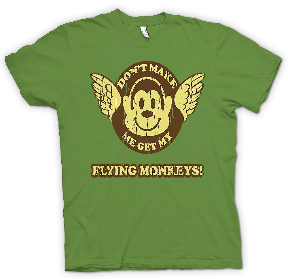 Mens T-shirt-Don t Me faire obtenir mon Monkees Flying - magicien d'Oz inspiré