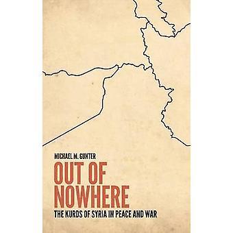 Aus nirgendwo - die Kurden Syriens in Friedens- und Kriegszeiten von Michael M. Gun