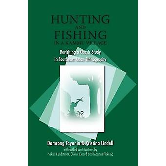 Hunting and Fishing in a Kammu Village - Revisiting a Classic Study in