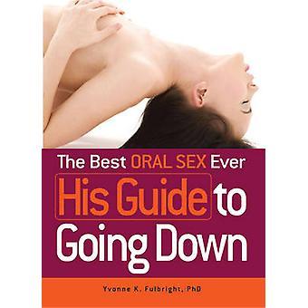 Den bästa muntligen kön någonsin - hans Guide att gå ner av Yvonne K. Fulbrigh