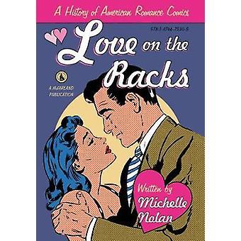 Liebe auf den Racks - eine Geschichte der amerikanischen Romantik Comics von Michelle N
