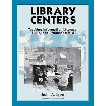 Bibliothek-Zentren - Vermittlung von Informationskompetenz - Skills- und Prozess