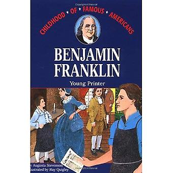 Benjamin Franklin, Young Printer (Childhood of Famous Americans)