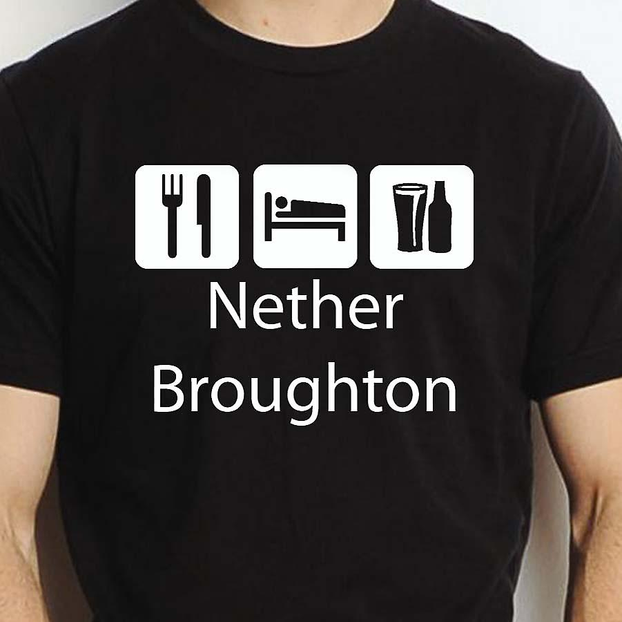Eat Sleep Drink Netherbroughton Black Hand Printed T shirt Netherbroughton Town