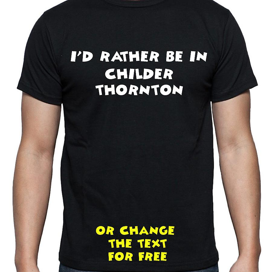 I'd Rather Be In Childer thornton Black Hand Printed T shirt