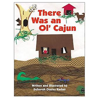 There Was an Ol& Cajun