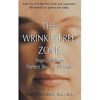 Wrinkle-Free Zone: Your Guide to Perfect Skin in 30 Days