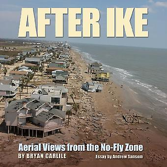 After Ike: Aerial Views from the No-fly Zone (Gulf Coast Studies)
