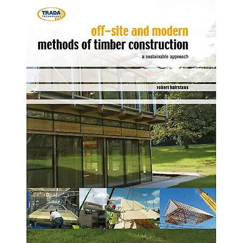 Off-site and Modern Methods of Timber Construction  A Sustainable Approach