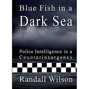 Blue Fish in a Dark Sea: Police Intelligence in a Counterinsurgency