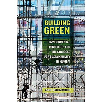 Building Green: Environmental Architects and� the Struggle for Sustainability in Mumbai