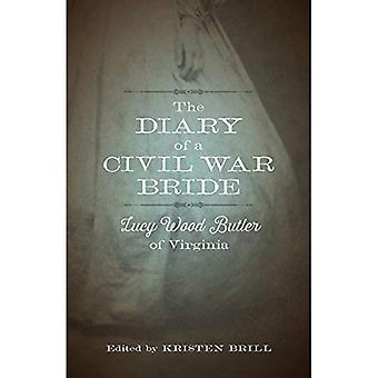 Das Tagebuch von einem Bürgerkrieg Braut: Lucy Wood Butler von Virginia (Bibliothek der südlichen Zivilisation)