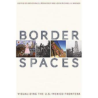 Spazi di confine: Visualizzare la Frontera Messico-Stati Uniti