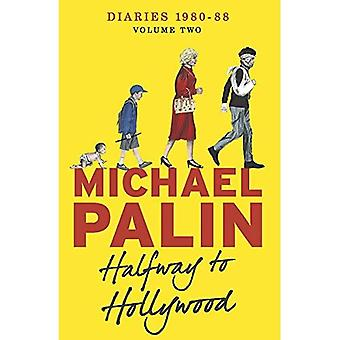 Halfway To Hollywood: Diaries 1980-1988 (Volume Two) (Palin Diaries 2)