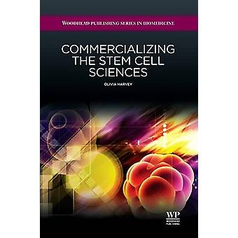 Commercializing the Stem Cell Sciences by Harvey & Olivia