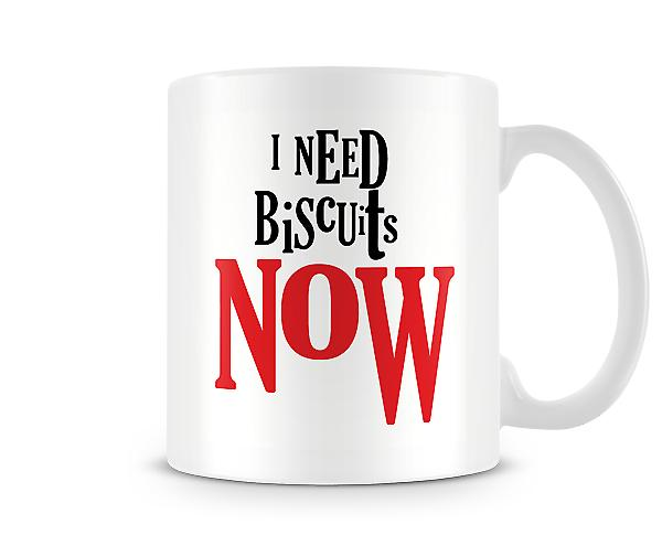 I Need Biscuits Now Mug