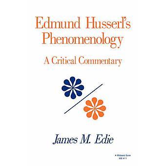 Edmund Husserls Phenomenology by Edie & James