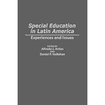 Special Education in Latin America Experiences and Issues by Artiles & Alfredo J.