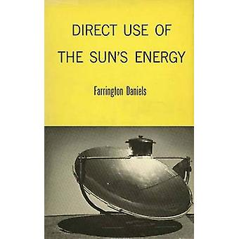 Direct Use of the Suns Energy by Daniels & Farrington
