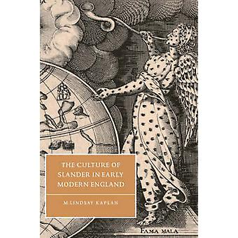 The Culture of Slander in Early Modern England by Kaplan & M. Lindsay