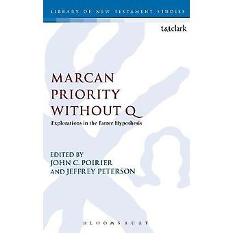 Marcan Priority Without Q by Poirier & John C.
