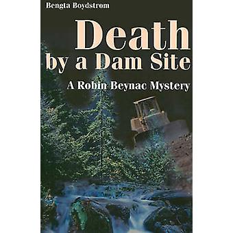 Death by a Dam Site by Boydstrom & Bengta
