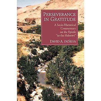 Persévérance dans la Gratitude SocioRhetorical commentaire de l'épître aux Hébreux par detaille & David A.